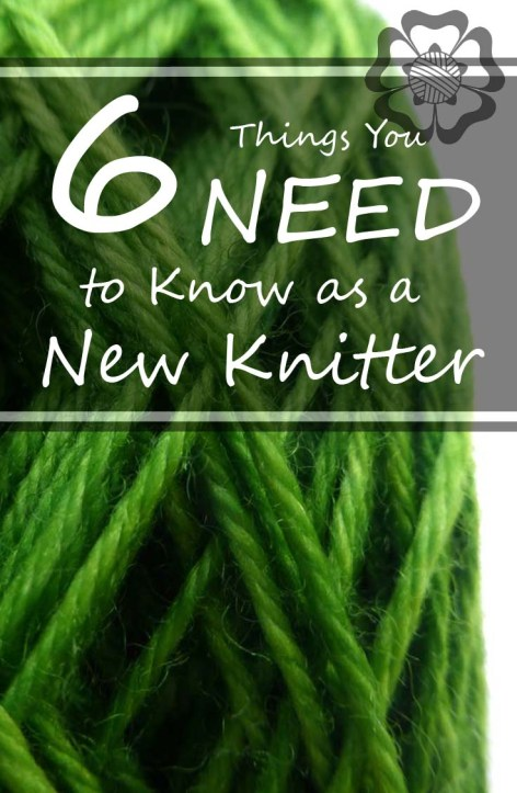6 Things You Need to Know as a New Knitter | www.gradianceyarns.co.uk